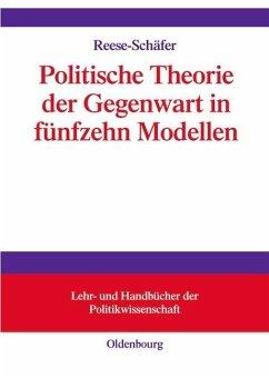 Politische Theorie der Gegenwart in achtzehn Modellen (eBook, PDF) - Reese-Schäfer, Walter