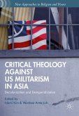 Critical Theology against US Militarism in Asia (eBook, PDF)