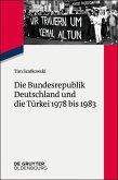 Die Bundesrepublik Deutschland und die Türkei 1978 bis 1983 (eBook, ePUB)