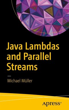 Java Lambdas and Parallel Streams (eBook, PDF) - Müller, Michael