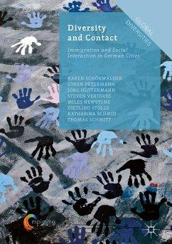 Diversity and Contact (eBook, PDF) - Hewstone, Miles; Petermann, Sören; Schmid, Katharina; Vertovec, Steven; Schönwälder, Karen; Hüttermann, Jörg; Stolle, Dietlind; Schmitt, Thomas