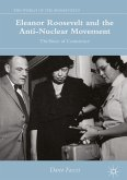 Eleanor Roosevelt and the Anti-Nuclear Movement (eBook, PDF)
