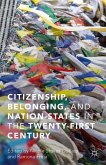 Citizenship, Belonging, and Nation-States in the Twenty-First Century (eBook, PDF)