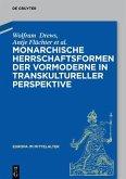 Monarchische Herrschaftsformen der Vormoderne in transkultureller Perspektive (eBook, PDF)