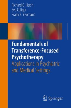 Fundamentals of Transference-Focused Psychotherapy (eBook, PDF) - Hersh, Richard G.; Caligor, Eve; Yeomans, Frank E.