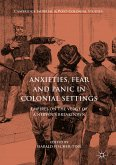Anxieties, Fear and Panic in Colonial Settings (eBook, PDF)
