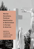 Marian Devotions, Political Mobilization, and Nationalism in Europe and America (eBook, PDF)