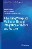 Advancing Workplace Mediation Through Integration of Theory and Practice (eBook, PDF)