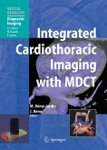 Integrated Cardiothoracic Imaging with MDCT (eBook, PDF)