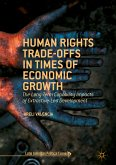 Human Rights Trade-Offs in Times of Economic Growth (eBook, PDF)