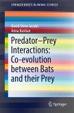 Predator–Prey Interactions: Co-evolution between Bats and Their Prey (eBook, PDF)