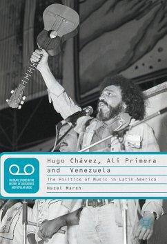 Hugo Chávez, Alí Primera and Venezuela (eBook, PDF)