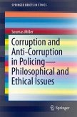 Corruption and Anti-Corruption in Policing—Philosophical and Ethical Issues (eBook, PDF)