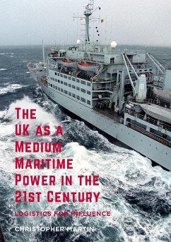 The UK as a Medium Maritime Power in the 21st Century (eBook, PDF)