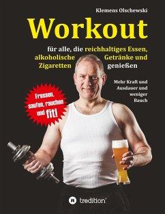 Workout für alle, die reichhaltiges Essen, alkoholische Getränke und Zigaretten genießen