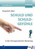 Gespräch über Schuld und Schuldgefühle in der therapeutischen Beratung (eBook, PDF)