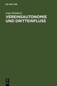 Vereinsautonomie und Dritteinfluß (eBook, PDF) - Steinbeck, Anja
