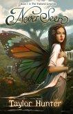 NeverSeen (The Faeland Legends, #1) (eBook, ePUB)