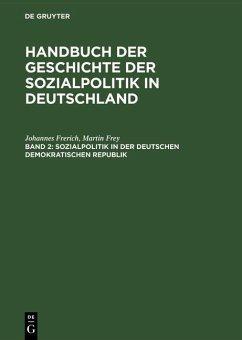 Sozialpolitik in der Deutschen Demokratischen Republik (eBook, PDF) - Frerich, Johannes; Frey, Martin