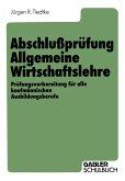 Abschlußprüfung Allgemeine Wirtschaftslehre (eBook, PDF)