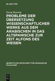Probleme der Übersetzung wissenschaftlicher Werke aus dem Arabischen in das Altspanische zur Zeit Alfons des Weisen (eBook, PDF)