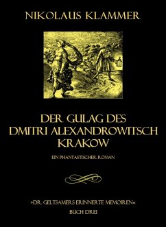 Dr. Geltsamers erinnerte Memoiren - Teil 3 (eBook, ePUB) - Klammer, Nikolaus