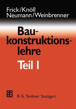 Baukonstruktionslehre (eBook, PDF) - Frick, O.; Knoll, Kerstin; Neumann, Dietrich; Weinbrenner, Ulrich