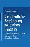 Die offentliche Begrundung politischen Handelns (eBook, PDF)