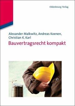 Bauvertragsrecht kompakt (eBook, PDF) - Koenen, Andreas; Karl, Christian K.; Malkwitz, Alexander
