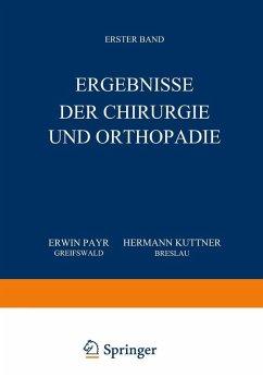 Ergebnisse der Chirurgie und Orthopadie (eBook, PDF) - Kuttner, Hermann; Payr, Erwin