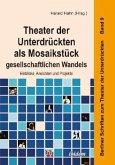 Theater der Unterdrückten als Mosaikstück gesellschaftlichen Wandels. Einblicke, Ansichten und Projekte