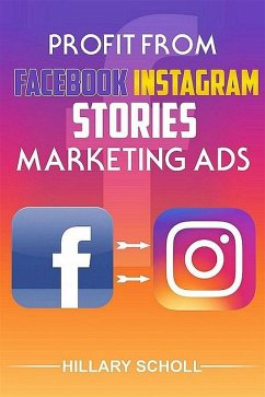 Profit from Facebook Instagram Stories Marketin...