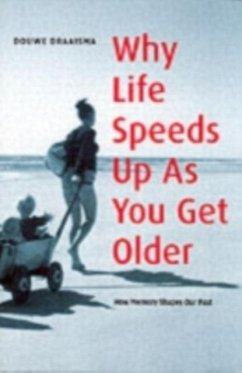 Why Life Speeds Up As You Get Older (eBook, PDF) - Draaisma, Douwe