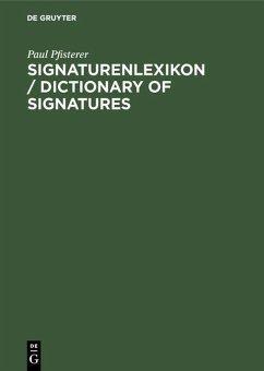 Signaturenlexikon / Dictionary of Signatures (eBook, PDF) - Pfisterer, Paul