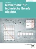 Lösungen Mathematik für technische Berufe -- Algebra