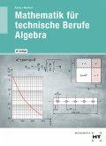 Mathematik für technische Berufe - Algebra