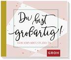 Du bist großartig!: Kleine Komplimente für jeden Tag
