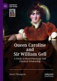 Queen Caroline and Sir William Gell