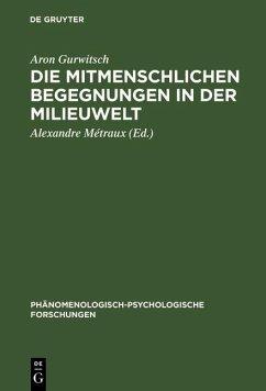 Die mitmenschlichen Begegnungen in der Milieuwelt (eBook, PDF) - Gurwitsch, Aron