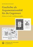 Geschichte als Argumentationsfeld für die Gegenwart (eBook, ePUB)