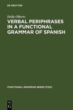 Verbal Periphrases in a Functional Grammar of Spanish (eBook, PDF) - Olbertz, Hella