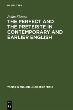 The Perfect and the Preterite in Contemporary and Earlier English (eBook, PDF) - Elsness, Johan