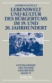 Lebenswelt und Kultur des Burgertums im 19. und 20. Jahrhundert (eBook, PDF)