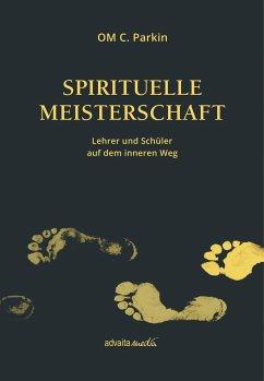 Spirituelle Meisterschaft - Parkin, OM C.