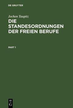 Die Standesordnungen der freien Berufe (eBook, PDF) - Taupitz, Jochen
