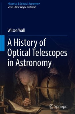 A History of Optical Telescopes in Astronomy - Wall, Wilson