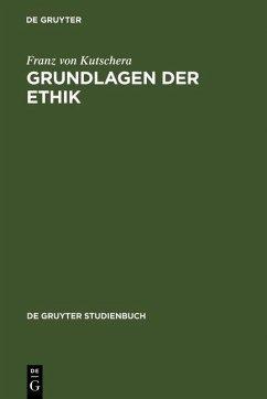 Grundlagen der Ethik (eBook, PDF) - Kutschera, Franz von