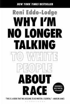 Why I'm No Longer Talking to White People about Race - Eddo-Lodge, Reni