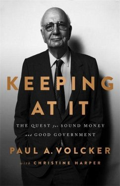Keeping at It: The Quest for Sound Money and Good Government - Volcker, Paul; Harper, Christine