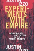 Experiments with Empire: Anthropology and Fiction in the French Atlantic